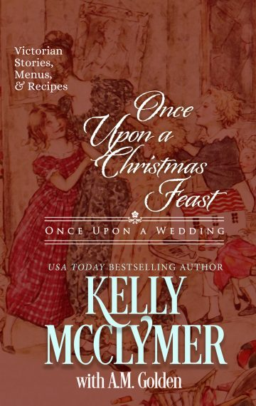 Once Upon a Christmas Feast: Stories, Menus, and Recipes for a Victorian Christmas Feast